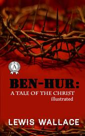 Ben-Hur. A Tale of the Christ. Illustrated edition
