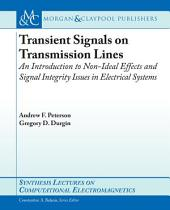 Transient Signals on Transmission Lines: An Introduction to Non-Ideal Effects and Signal Integrity Issues in Electrical Systems