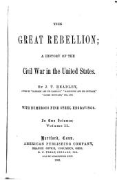 The Great Rebellion: A History of the Civil War in the United States, Volume 2