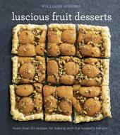 Williams-Sonoma Luscious Fruit Desserts: More than 50 recipes for baking with the season's harvest