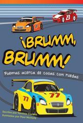 ¡Brumm, brumm! Poemas acerca de cosas con ruedas (Vroom, Vroom! Poems About Things with Wh