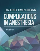 Complications in Anesthesia E-Book: Edition 3