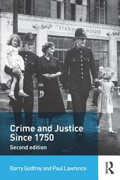 Crime and Justice since 1750: Edition 2