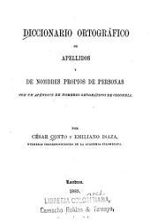 Diccionario ortogrf̀ico de apellidos y de nombres propios de personas: con un apňdice de nombres geogrf̀icos de Colombia