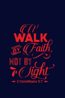 Walk by Faith Not by Sight   2 Corinthians 5 PDF