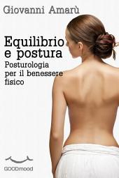 Equilibrio e postura. Posturologia per il benessere fisico.