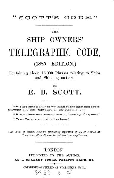 Scott s code   The ship owners  telegraphic code  1885 ed PDF