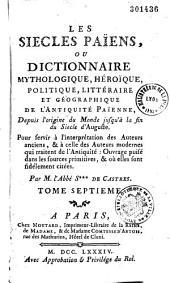 Les siècles païens, ou Dictionnaire mythologique, héroïque, politique, littéraire et géographique de l'antiquité païenne...