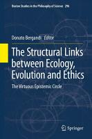 The Structural Links between Ecology  Evolution and Ethics PDF