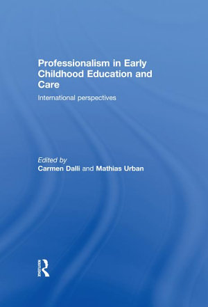 Professionalism in Early Childhood Education and Care
