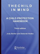 The Child in Mind: A Child Protection Handbook, Edition 2