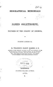 Biographical Memorials of James Oglethorpe: Founder of the Colony of Georgia in North America
