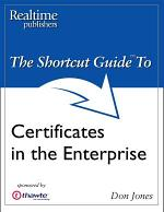 The Shortcut Guide to Certificates in the Enterprise
