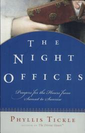 The Night Offices: Prayers for the Hours from Sunset to Sunrise