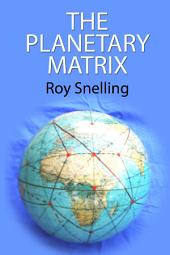 The Planetary Matrix: The Primary Ley-Line Network Of The Earth
