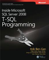 Inside Microsoft SQL Server 2008 T-SQL Programming: T-SQL Programming