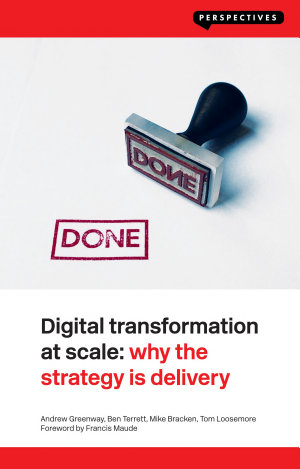 Digital Transformation at Scale  Why the Strategy Is Delivery
