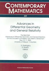 Advances in Differential Geometry and General Relativity: The Beemfest Advances in Differential Geometry and General Relativity on the Occasion of Professor John Beem's Retirement, May 10-11, 2003, University of Missouri-Columbia