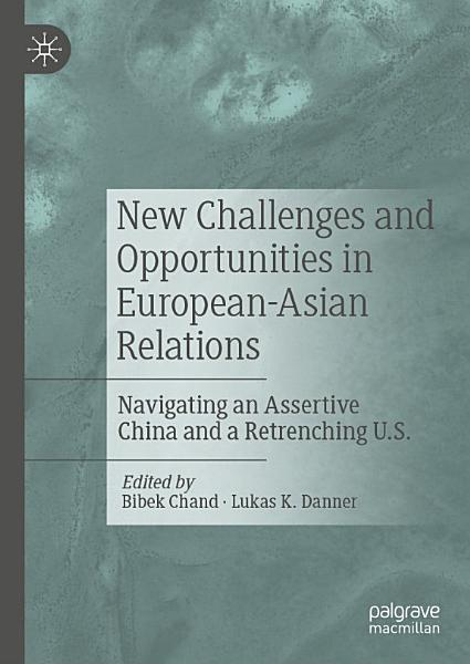 New Challenges and Opportunities in European Asian Relations PDF