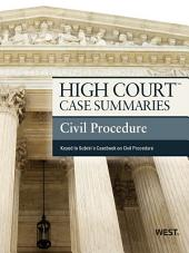 High Court Case Summaries on Civil Procedure, Keyed to Subrin, 4th: Edition 4