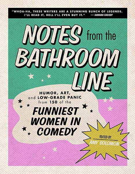 Download Notes From the Bathroom Line Book
