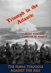 Triumph in the Atlantic: The Naval Struggle Against the Axis
