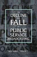 The Decline and Fall of Public Service Broadcasting PDF