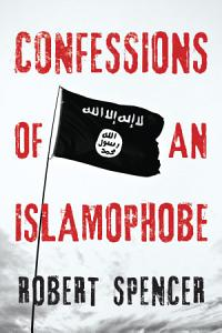 Confessions of an Islamophobe Book