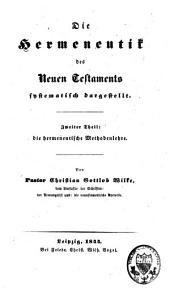 Die Hermeneutik des Neuen Testaments systematisch dargestellt: Band 2