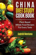 The China Diet Study Cookbook Book