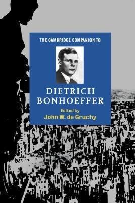 The Cambridge Companion to Dietrich Bonhoeffer
