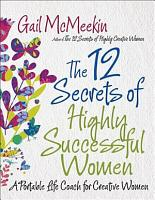 The 12 Secrets of Highly Successful Women PDF