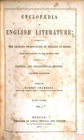 Cyclopædia of English Literature: A Selection of the Choicest Productions of English Authors, from the Earliest to the Present Time, Connected by a Critical and Biographical History ...