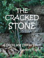 The Cracked Stone: A Sticks and Stones Story: Number 6
