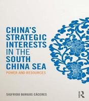 China s Strategic Interests in the South China Sea PDF