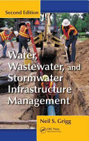 Water, Wastewater, and Stormwater Infrastructure Management, Second Edition