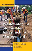 Water  Wastewater  and Stormwater Infrastructure Management  Second Edition PDF
