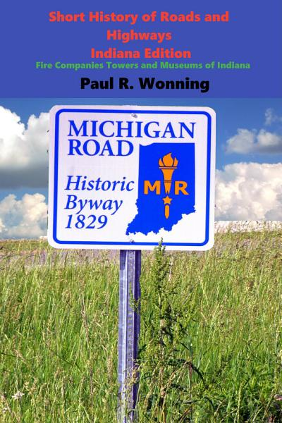 Short History Of Roads And Highways Indiana Edition