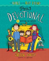 The Bible Is My Best Friend--Family Devotional: 52 Devotions for Families