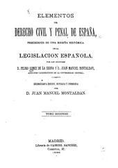 Elementos del derecho civil y penal de España: precedidos de una reseña histórica de la legislación española, Volumen 2