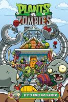 Plants Vs  Zombies Volume 15  Better Homes and Guardens PDF