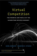 Virtual Competition   the Promise and Perils of the Algorithm Driven Economy