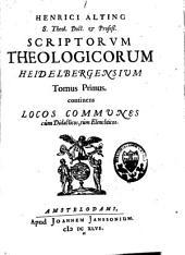 Scriptorum theologicorum Heidelbergensium tomus primus, secundus, tertius: Volume 1