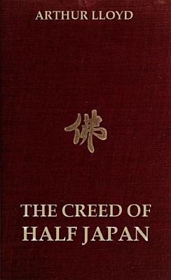 The Creed of Half Japan  Annotated Edition