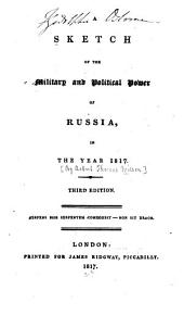 A sketch of the military and political power of Russia: in the year 1817 ...