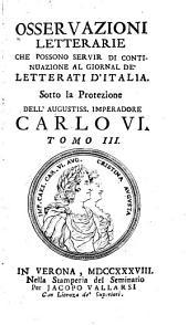 Osservazioni letterarie che possono servir di continuazione al Giornal de' letterati d'Italia: Volume 3