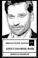 Nikolaj Coster Waldau Adult Coloring Book  Jaime from Game of Thrones and Primetime Emmy Nominee  Sex Symbol and Cult Icon Inspired Adult Coloring Boo PDF
