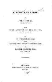 Attempts in verse: with some account of the writer, written by himself, and an intr. essay on the lives and works of our uneducated poets, by R. Southey