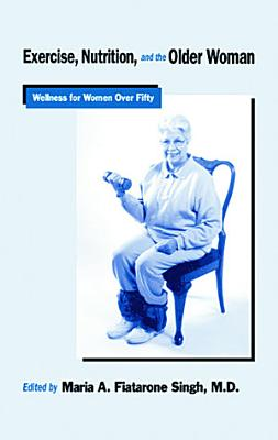 Exercise  Nutrition and the Older Woman