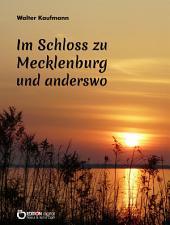 Im Schloss zu Mecklenburg und anderswo: Storys von gestern und heute